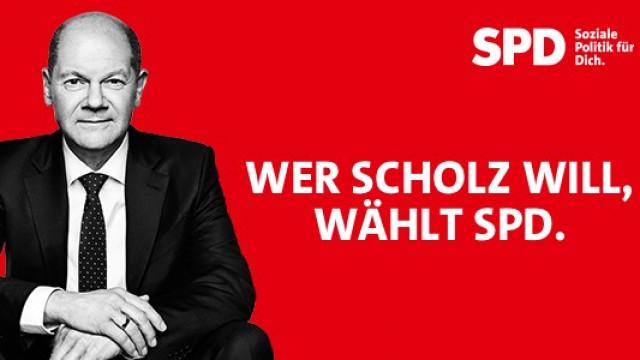 Wer Scholz will. wählt SPD